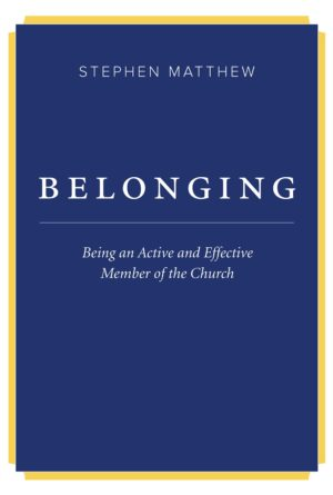 Stephen Matthew - Church Author - Belonging