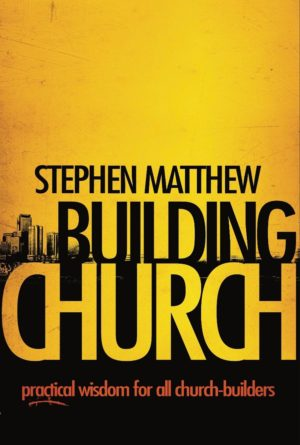 Stephen Matthew - Church Author - Building Church