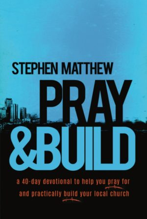 Stephen Matthew - Church Author - Pray & Build