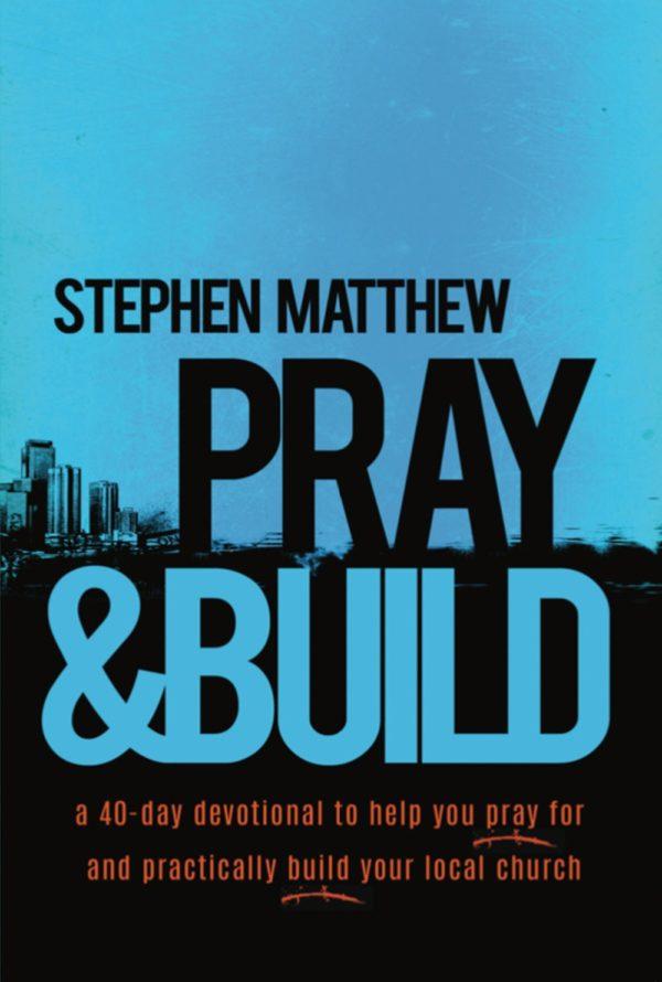 Stephen Matthew - Church Author - Pray & Build