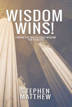 Stephen Matthew - Church Author - Wisdom Wins